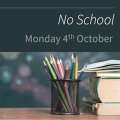 No school Monday 4th October